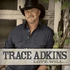 Love Will... mp3 Album by Trace Adkins