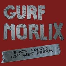 Blaze Foley's 113th Wet Dream mp3 Album by Gurf Morlix