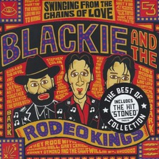 Swinging From The Chains Of Love mp3 Album by Blackie And The Rodeo Kings