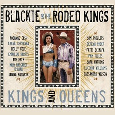 Kings And Queens mp3 Album by Blackie And The Rodeo Kings