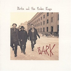Bark mp3 Album by Blackie And The Rodeo Kings