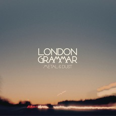 Metal & Dust mp3 Album by London Grammar