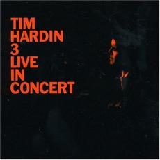 Tim Hardin 3, Live In Concert