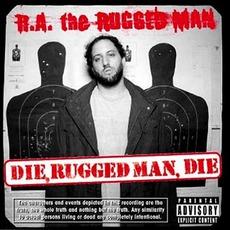 Die Rugged Man Die by R.A. The Rugged Man