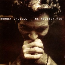 The Houston Kid mp3 Album by Rodney Crowell