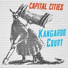 Kangaroo Court mp3 Album by Capital Cities