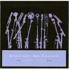 Six Pack: Volume 2 mp3 Album by Straight No Chaser