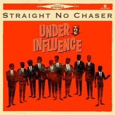 Under The Influence mp3 Album by Straight No Chaser