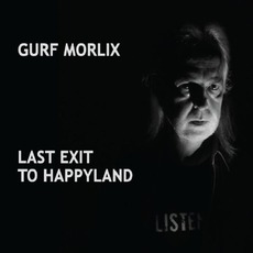 Last Exit To Happyland mp3 Album by Gurf Morlix