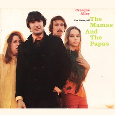 Creeque Alley: The History Of The Mamas And The Papas
