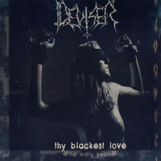 Thy Blackest Love (The Early Years)