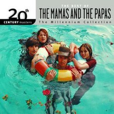 20th Century Masters: The Millennium Collection: The Best Of The Mamas And The Papas by The Mamas & The Papas