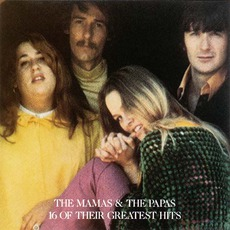 16 Of Their Greatest Hits by The Mamas & The Papas