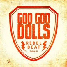 Rebel Beat mp3 Single by Goo Goo Dolls