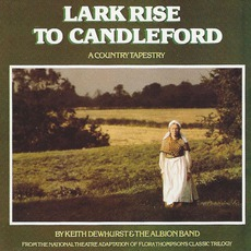 Lark Rise To Candleford: A Country Tapestry (Remastered)