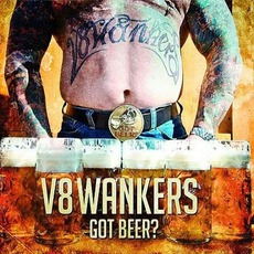 Got Beer? by V8 Wankers