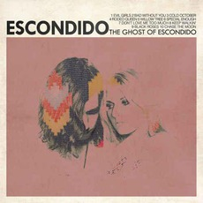 The Ghost Of Escondido by Escondido