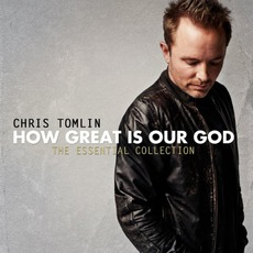 How Great Is Our God - The Essential Collection mp3 Artist Compilation by Chris Tomlin