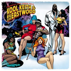 Magnetic Pimp Force Field mp3 Album by Kool Keith & Big Sche Eastwood