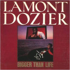 Bigger Than Life mp3 Album by Lamont Dozier