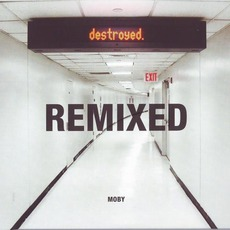 Destroyed Remixed mp3 Album by Moby
