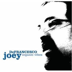 Organic VIbes by Joey DeFrancesco
