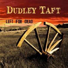 Left For Dead mp3 Album by Dudley Taft