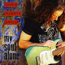 My Soul Alone mp3 Album by Chris Duarte Group