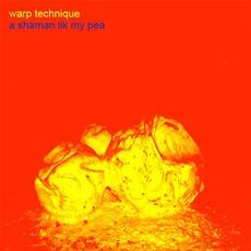 A Shaman Lik My Pea mp3 Album by Warp Technique