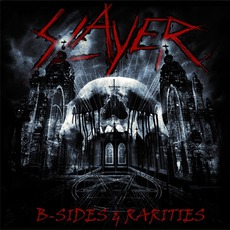 B-Sides & Rarities mp3 Artist Compilation by Slayer