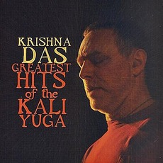 Greatest Hits Of The Kali Yuga mp3 Artist Compilation by Krishna Das
