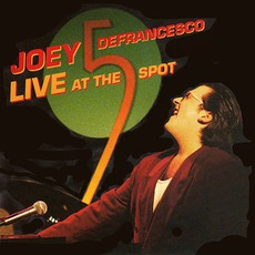 Live At The 5 Spot by Joey DeFrancesco