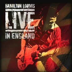 Live In England mp3 Live by Hamilton Loomis