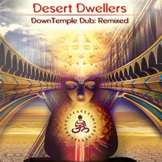 Downtemple Dub: Remixed mp3 Artist Compilation by Desert Dwellers