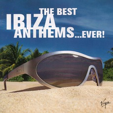 The Best Ibiza Anthems... Ever! mp3 Compilation by Various Artists