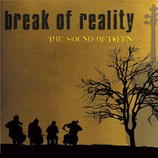 The Sound Between (Re-Issue) mp3 Album by Break Of Reality