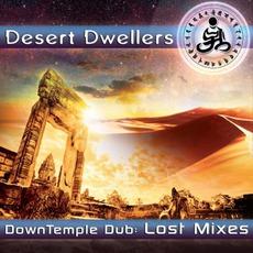 Downtemple Dub: Lost Mixes mp3 Album by Desert Dwellers