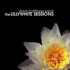 The Lillywhite Sessions mp3 Album by Dave Matthews Band
