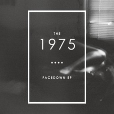 Facedown by The 1975