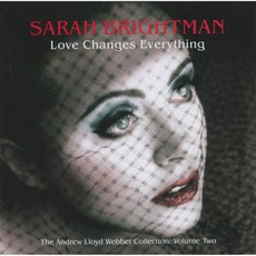 Love Changes Everything: The Andrew Lloyd Webber Collection, Volume 2 mp3 Album by Sarah Brightman