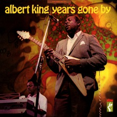 Years Gone By mp3 Album by Albert King