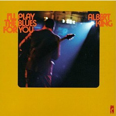 I'll Play The Blues For You (Remastered) mp3 Album by Albert King