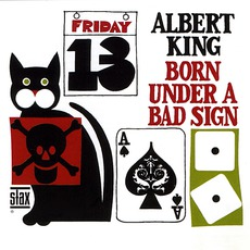 Born Under A Bad Sign (Remastered) mp3 Album by Albert King