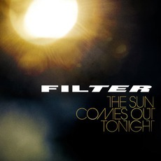The Sun Comes Out Tonight mp3 Album by Filter