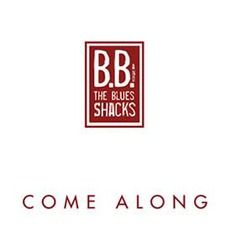 Come Along mp3 Album by B.B. & The Blues Shacks