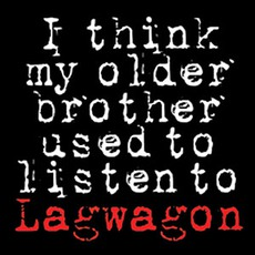 I Think My Older Brother Used To Listen To Lagwagon mp3 Album by Lagwagon