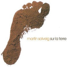 Sur La Terre (Limited Edition) by Martin Solveig