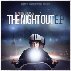 The Night Out E.P. by Martin Solveig