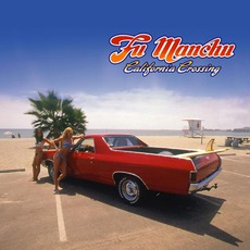 California Crossing mp3 Album by Fu Manchu