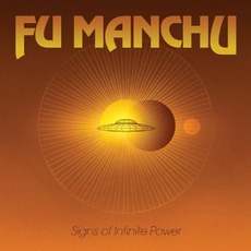 Signs Of Infinite Power mp3 Album by Fu Manchu